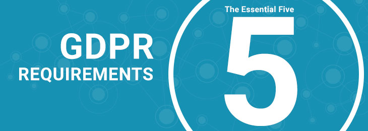GDPR Requirements - The Essential Five