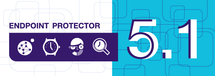 A closer look at Endpoint Protector 5.1